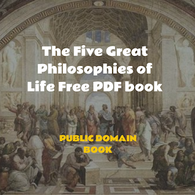 The Five Great Philosophies of Life Free PDF book
