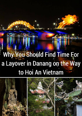 Why You Should Find Time For a Layover in Danang on the Way to Hoi An Vietnam