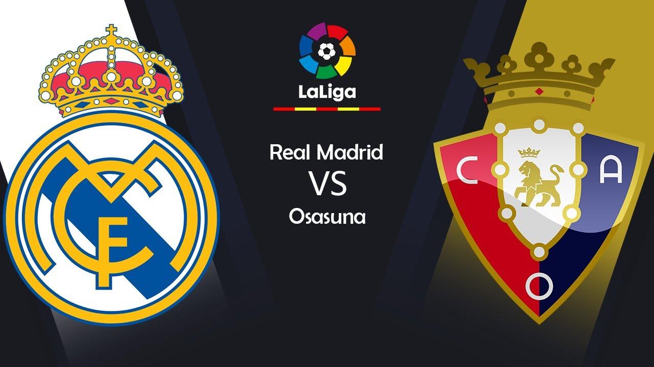 مشاهدة مباراة ريال مدريد ضد اوساسونا 1 مايو 2021  بث مباشر في الدوري الاسباني