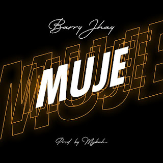[Music] Barry Jhay – Muje