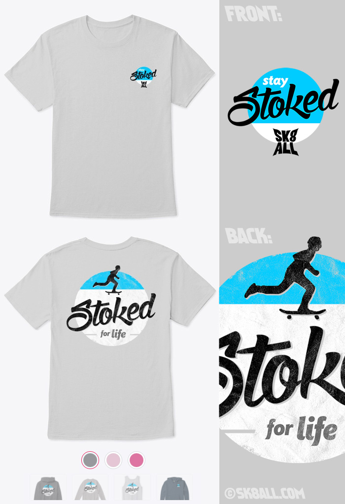 Sk8 All tshirt: Stoked for Life