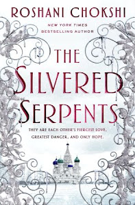 The Silvered Serpents (The Gilded Wolves #2) by Roshani Chokshi