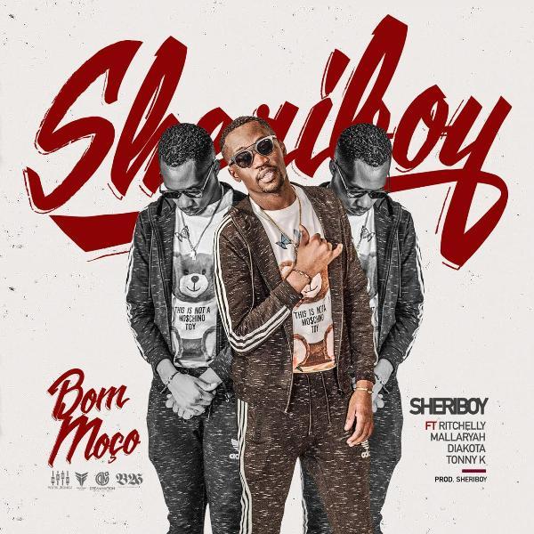 Sheriboy X Dj Ritchelly - Bom Moço (Feat. Mallaryah, Diakota Gabeladas & Tonny K)