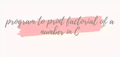 5 ways to print factorial of a number in C