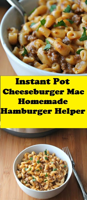 Instant Pot Cheeseburger Mac Homemade Hamburger Helper