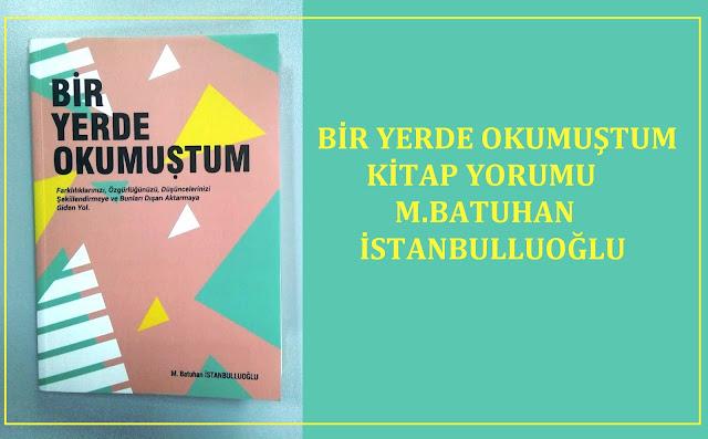 Bir Yerde Okumuştum, M.Batuhan İstanbulluoğlu
