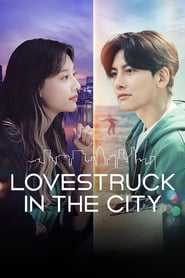 Lovestruck in the City (2020)Sub Indo  Eps 1 - 17 End