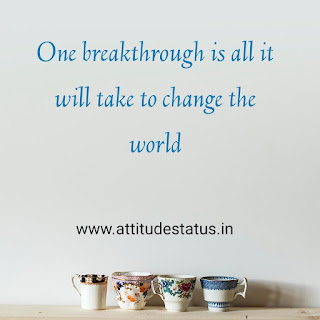 Attitude Status in English about breakthrough of life
