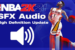 NBA 2K21 SFX Audio High Definition Update by AliWei
