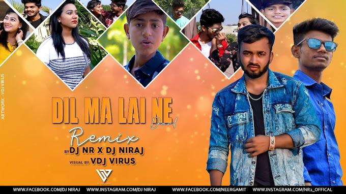 Dil Ma Lai Ne Dard Fare Chill-Out Remix - DJ NIRAJ  x DJ NR