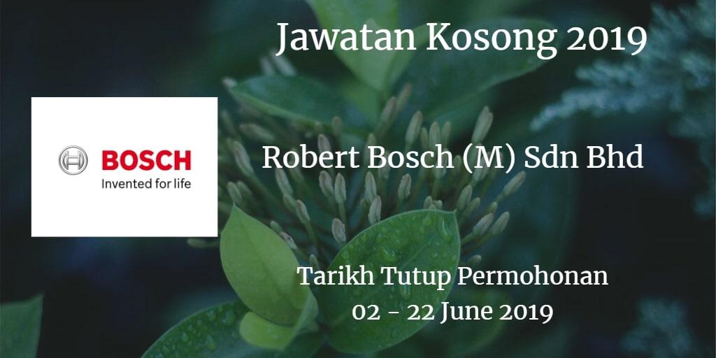 Jawatan Kosong Robert Bosch (M) Sdn Bhd 02 - 22 June 2019