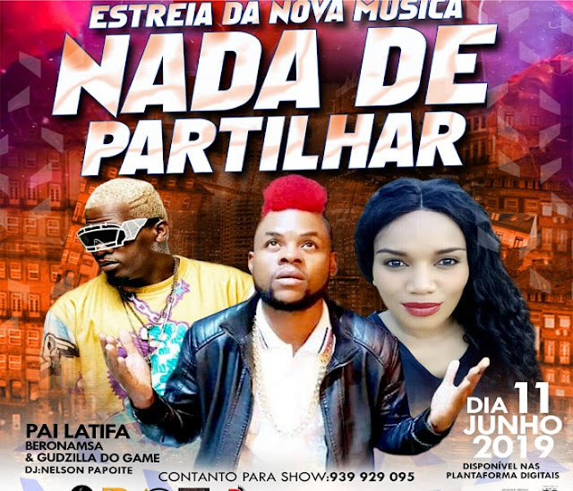 Pai-Latifa & Beronansa ft. Godzila-Do-Game - Nada-De-Partilhar (