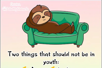 Two things that should not be in youth