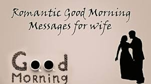 Good Morning Message For Wife 2019
