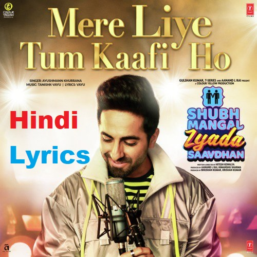 Mere Liye Tum Kaafi Ho Lyrics in Hindi - Shubh Mangal Zyada Saavdhan