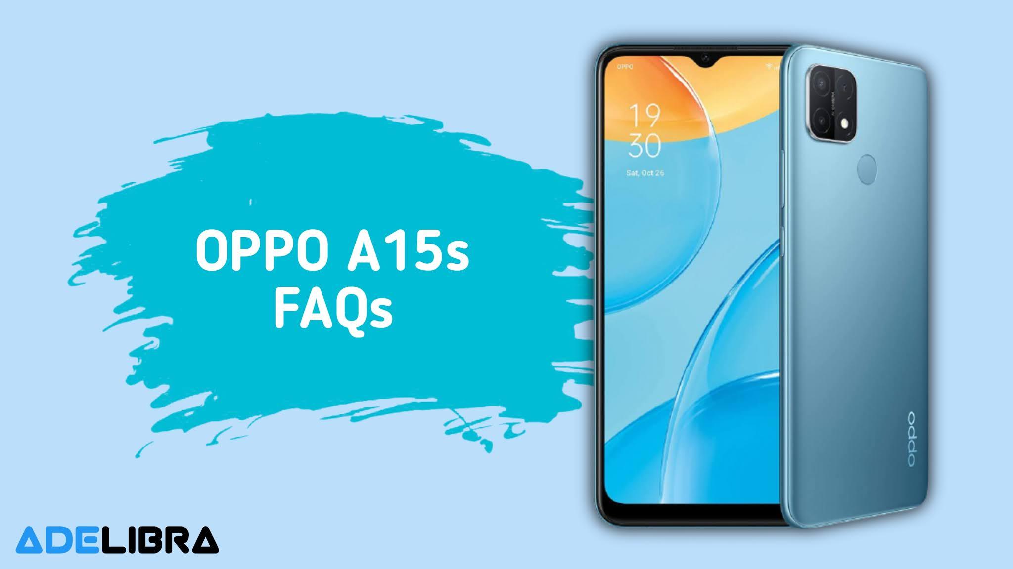 Oppo A15s FAQs