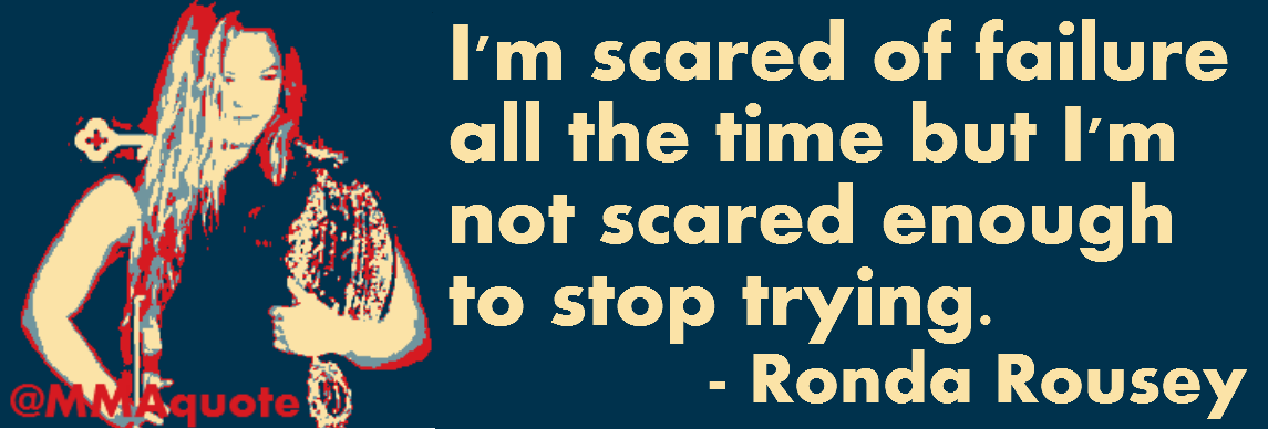 Inspirational Quotes Fear Of Failure: Motivational Quotes With Pictures (many MMA & UFC): Ronda