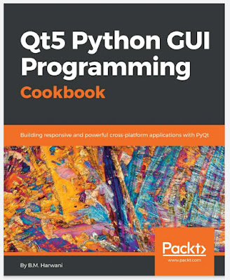 Qt5 Python GUI Programming Cookbook: Building responsive and powerful cross-platform applications with PyQt