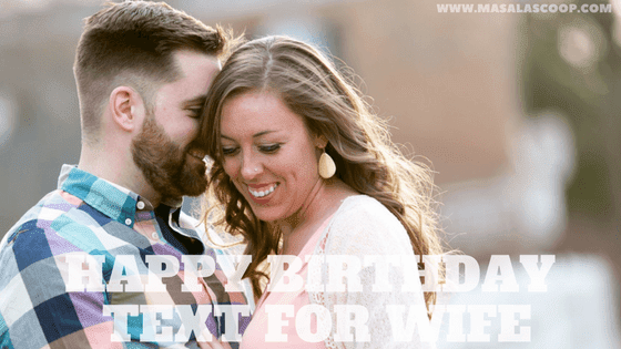 Happy Birthday Text For Wife ? Here comes the Sweetest of it all you have been waiting for.