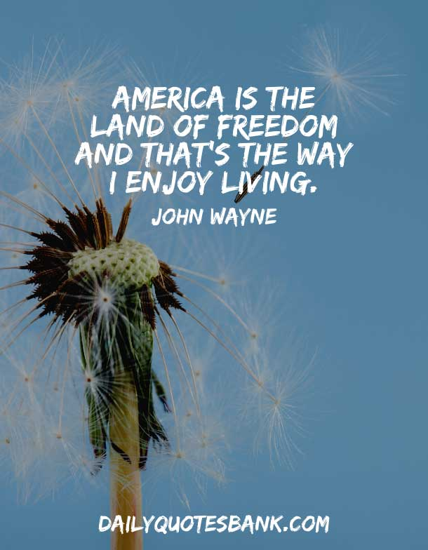Positive American Quotes About Freedom