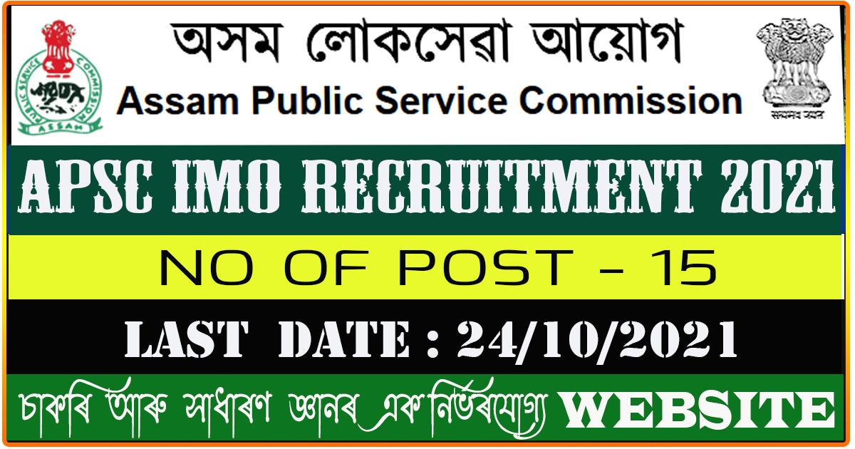 APSC IMO Recruitment 2021- Apply Online for 15 Vacancies