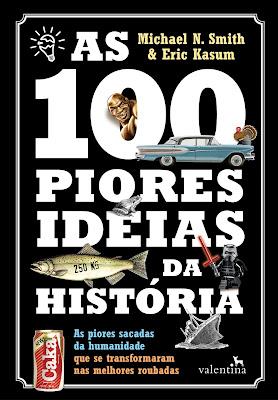 Resultado de imagem para As 100 Piores Ideias da História
