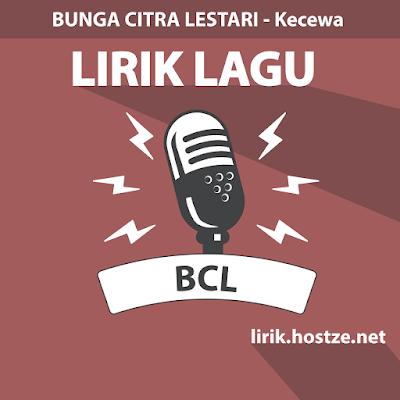 Lirik Lagu Kecewa - Bunga Citra Lestari - Lirik Lagu Indonesia