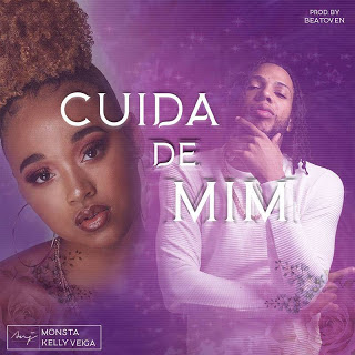 Monsta Ft. Kelly Veiga - Cuida de Mim (Prod. BeatOven)