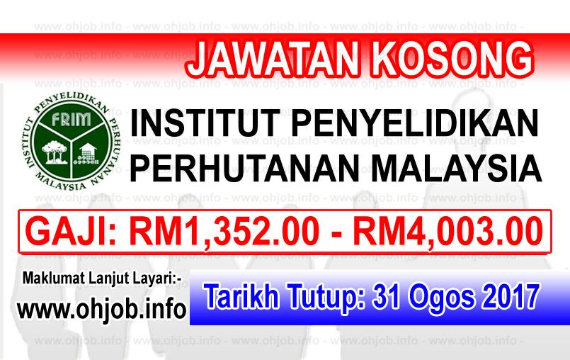 Jawatan Kerja Kosong Institut Penyelidikan Perhutanan Malaysia - FRIM logo www.ohjob.info ogos 2017