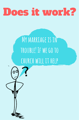 "Is ""Does it work"" the right question to ask about God?  Marriage, faith, church, hope,"