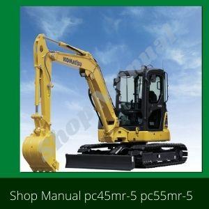 PC45mr-5 pc55mr-5 Shop Manual excavator komatsu
