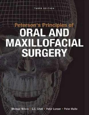 Peterson's Principles of Oral and Maxillofacial Surgery - 3rd edition