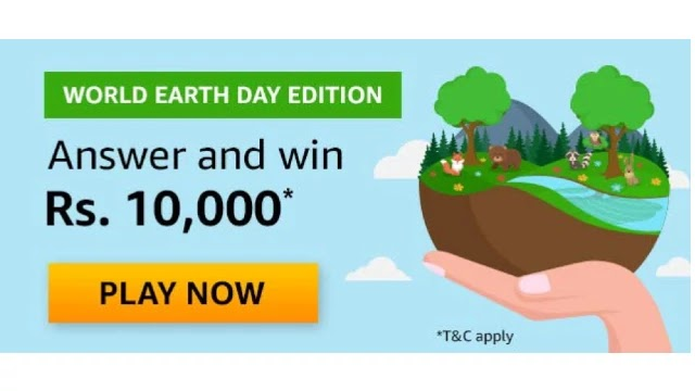 Amazon WORLD EARTH DAY EDITION Quiz Answers - Win Rs.10000 Pay Balance | 10 Winners