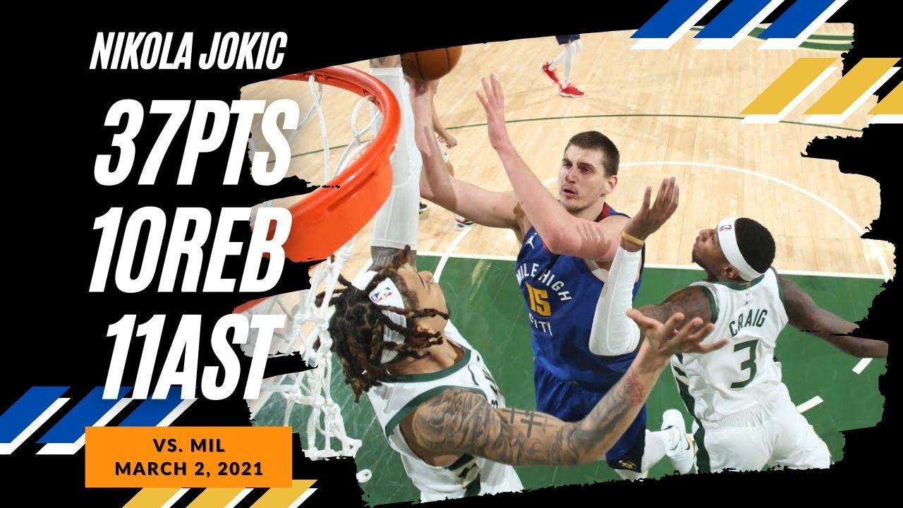 Nikola Jokic 37pts 10reb 11ast vs MIL | March 2, 2021 | 2020-21 NBA Season