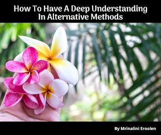How To Have A Deep Understanding In Alternative Methods