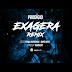 Prodígio Feat. Força Suprema & Dopeboyz - Exagera (Remix) [Download]