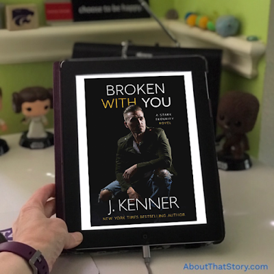 Book Review: Broken With You by J. Kenner | About That Story