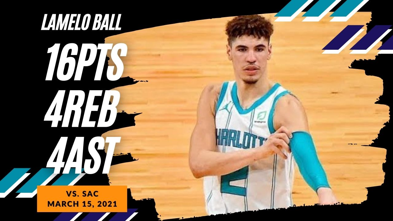 LaMelo Ball 16pts 4ast vs SAC   March 15, 2021   2020-21 NBA Season