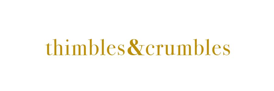 thimbles and crumbles