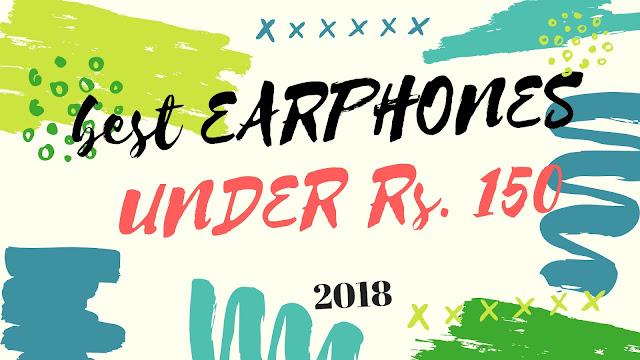 Best Quality Earphones, Earphones under 150