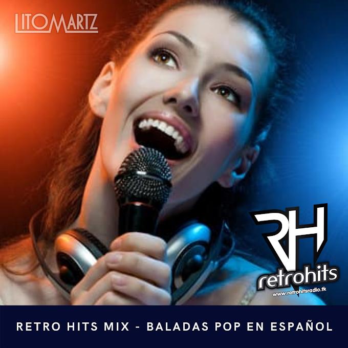 Retro Hits Mix - Baladas Pop en Español Vol. 2 - DJ Litomartz