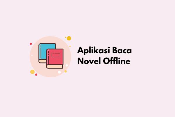 Aplikasi Baca Novel Offline