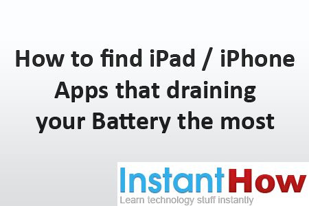 How to find iPad / iPhone Apps that draining your Battery the most