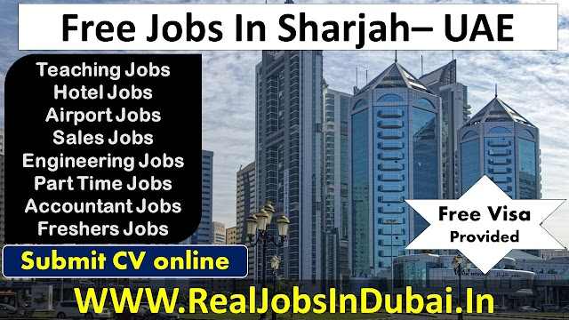 Jobs In Sharjah With Good Salary  & Benefits - UAE 2020