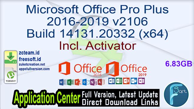 Microsoft Office Pro Plus 2016-2019 v2106 Build 14131.20332 (x64) Incl. Activator_ ZcTeam.id