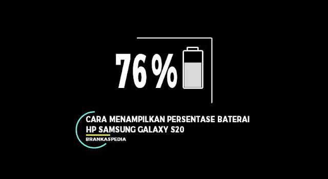 Cara Menampilkan Persentase Baterai Samsung Galaxy S20