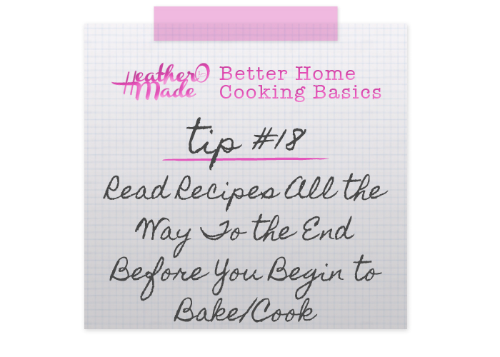 Better Home Cooking Basics: Read Recipes All the Way To the End Before You Begin to Bake/Cook