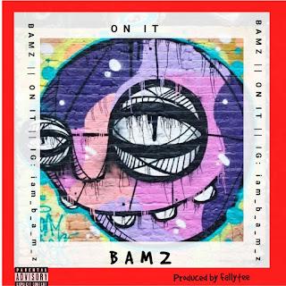 https://www.wavyvibrations.com/2019/07/music-bamz-on-it.html