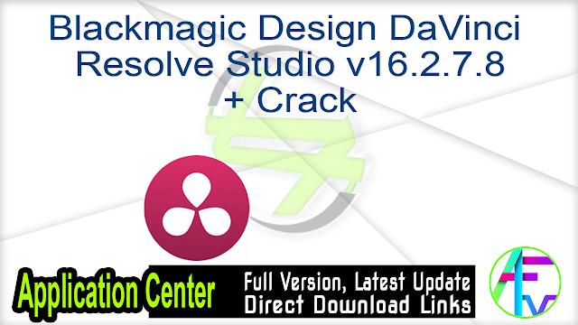 Blackmagic Design Davinci Resolve Studio V16 2 7 8 Crack Application Full Version