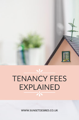 https://www.sunsetdesires.co.uk/2020/02/tenancy-fees-explained.html